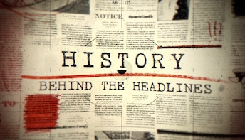 History Behind the Headlines